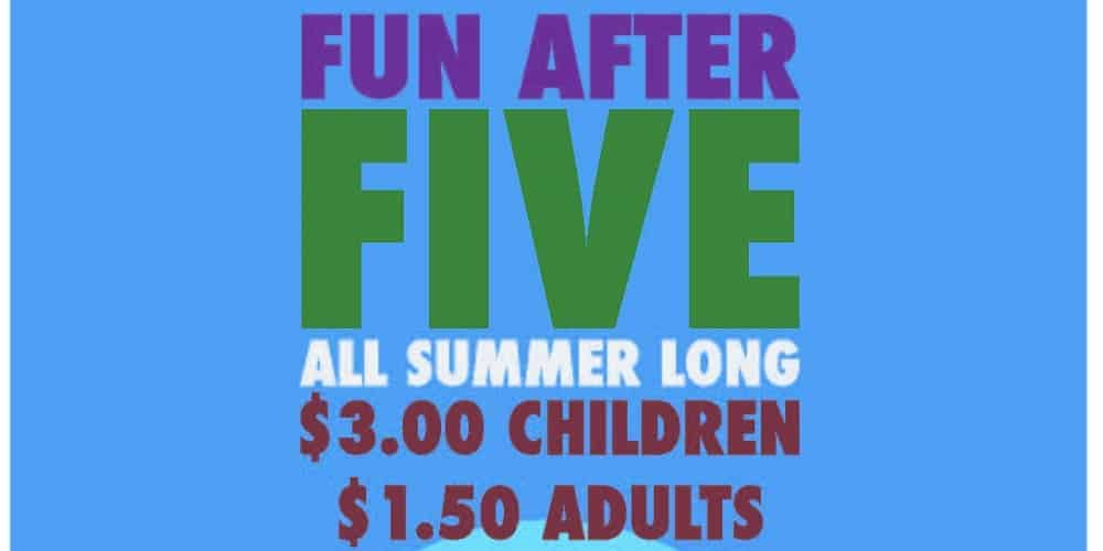 NEW FUN AFTER FIVE ADMISSION